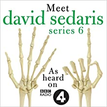Meet David Sedaris: Series Six Radio/TV Program by David Sedaris Narrated by David Sedaris