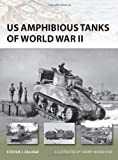 US Amphibious Tanks of World War II, Steven J. Zaloga, 1849086362