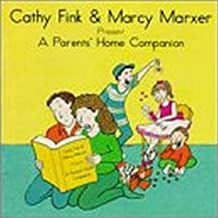 Cathy Fink & Marcy Marxer Present a Parents' Home Companion by Cathy Fink & Marcy Marxer