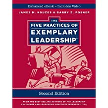 The Five Practices of Exemplary Leadership, Enhanced Edition (J-B Leadership Challenge: Kouzes/Posner)