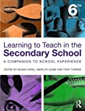 Learning to Teach in the Secondary School : A Companion to School Experience, , 0415518369