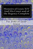 img - for Memoirs of Louis XIV And His Court and of the Regency Complete book / textbook / text book