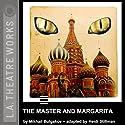 The Master and Margarita (Dramatized) Performance by Mikhail Bulgakov Narrated by David Catlin, Thomas Cox, Lawrence DiStasi, Christine Dunford, Laura Eason, Joy Gregory, Doug Hara