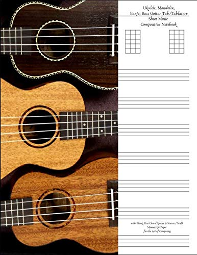 (Ukulele Mandolin Banjo Bass Guitar Tab / Tablature Sheet Music Composition Notebook with Blank Five Chord Spaces & Staves / Staff Manuscript Paper for ... Ideas with Four Horizontal Line Strings))