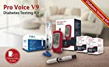 Pro Voice V9 Diabetes Testing kit (1 Pro Voice V9 Talking Meter, 100 Test Strips, 100 Lancets, 1 Painless Design Lancing Device & Carry Case) Limited Time Offer.
