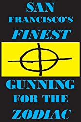 San Francisco's Finest: Gunning for the Zodiac