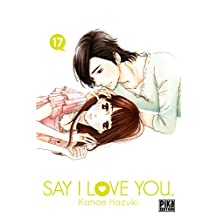 Say I Love You. T17 (French Edition)