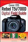 Canon EOS Rebel T5i/700D Digital Field Guide, Sillars, 1118711645