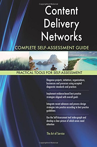 Content Delivery Networks Complete Self-Assessment Guide pdf epub