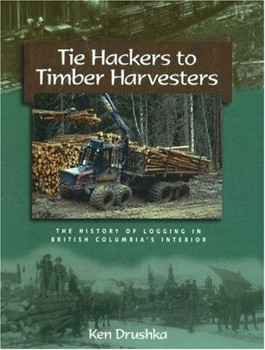 tie-hackers-to-timber-harvesters-the-history-of-logging-in-bcs-interior
