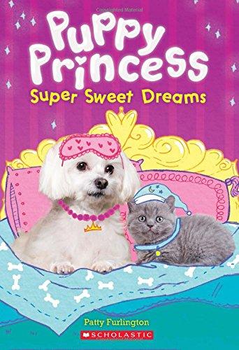 Super Sweet Dreams (Puppy Princess #2) ()
