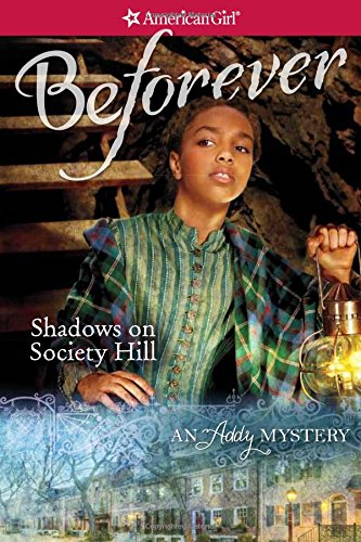 Shadows on Society Hill: An Addy Mystery (American Girl: Addy Mysteries)