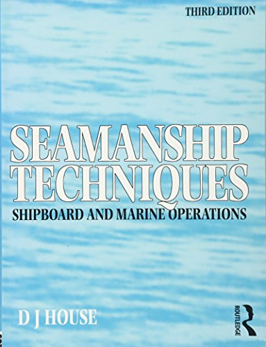Seamanship Techniques, Third Edition: Shipboard and Marine Operations
