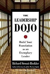 The Leadership Dojo: Build Your Foundation as an Exemplary Leader (Hardback) - Common