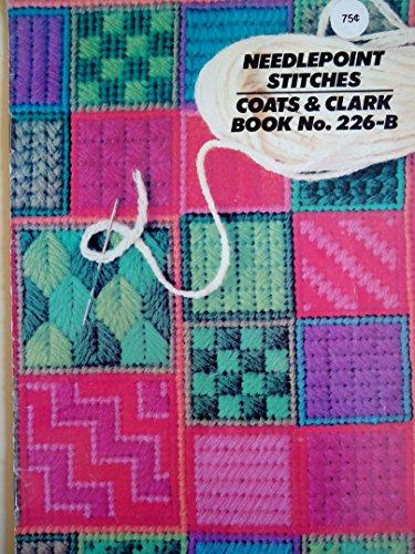 (Needlepoint Stitches Coats & Clark Book No. 226-b)