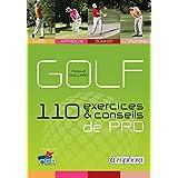 Golf: 110 exercices & conseils de pro [nouvelle édition]
