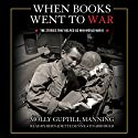When Books Went to War: The Stories That Helped Us Win World War II Audiobook by Molly Guptill Manning Narrated by Bernadette Dunne
