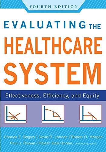 Evaluating the Healthcare System: Effectiveness, Efficiency, and Equity, Fourth Edition (AUPHA/HAP Book)