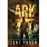 The Ark (Life of the Dead) (Volume 3)