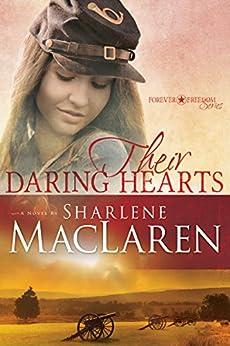 Their Daring Hearts (Forever Freedom Series) by [MacLaren, Sharlene]