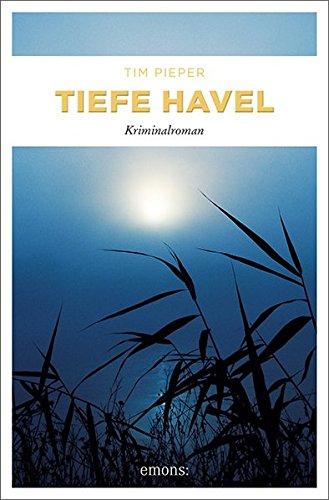 Tiefe Havel: Kriminalroman (Toni Sanftleben)