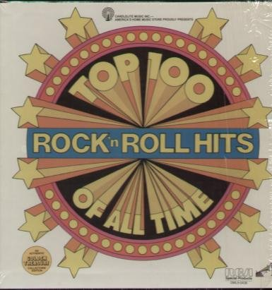 Top 100 Rock 'n Roll Hits of All Time (Top 100 Vinyl Records Of All Time)