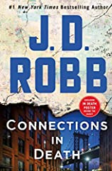 #1 NEW YORK TIMES BESTSELLER (February 2019)                  Lieutenant Eve Dallas fights to save the innocent―and serve justice to the guilty―on the streets of New York in Connections in Death, the gritty and gripping new In...