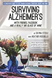 Surviving Alzheimer's With Friends, Facebook, and a Really Big Glass of Wine