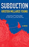 """Kristen Millares Young, """"Subduction"""" (Red Hen Press, 2020)"""