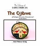 The Ojibwe of Michigan, Wisconsin, Minnesota, and North Dakota, Janet Palazzo-Craig, 140422873X