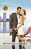 img - for M s dulce que la venganza: (Sweeter Than Revenge) (Harlequin Bianca (Spanish)) (Spanish Edition) book / textbook / text book