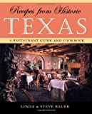 Recipes from Historic Texas, Linda Bauer and Steve Bauer, 1589790480