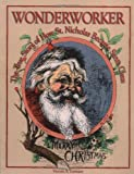 Wonderworker: The True Story of How Saint Nicholas Became Santa Claus