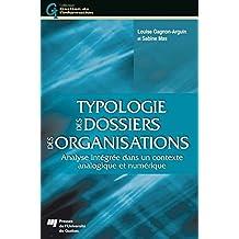 Typologie des dossiers des organisations: Analyse intégrée dans un contexte analogique et numérique (French Edition)