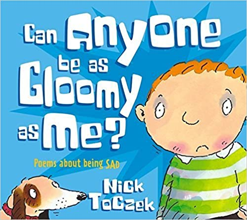 Can Anyone Be As Gloomy As Me?: Poems About Being Sad (Poemotions) by Nick Toczek (2005-09-01)