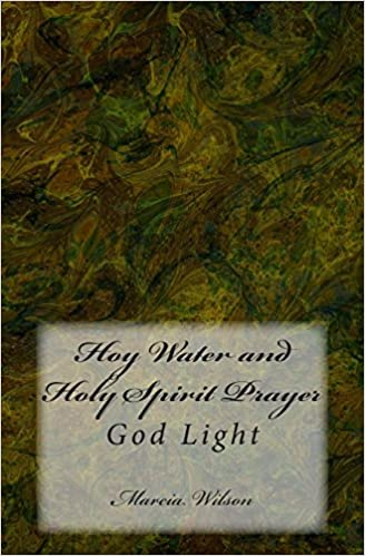 Hoy Water and Holy Spirit Prayer: God Light