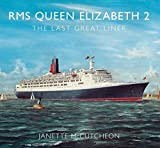img - for RMS QUEEN ELIZABETH 2: The Last Great Liner by Janette McCutcheon (2009-03-31) book / textbook / text book