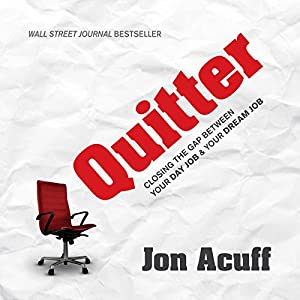 Quitter: Closing the Gap Between Your Day Job & Your Dream Job Hörbuch