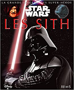 Star Wars Les Sith La Grande Imagerie Star Wars French
