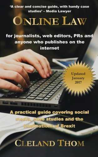 Online Law for Journalists: A practical guide for journalists, bloggers and communicators