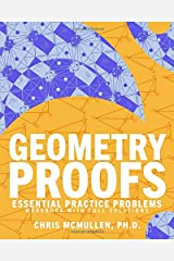 Geometry Proofs Essential Practice Problems Workbook with Full Solutions Paperback