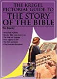 The Kregel Pictorial Guide to the Story of the Bible, Thomas Ice and Timothy J. Demy, 0825424631
