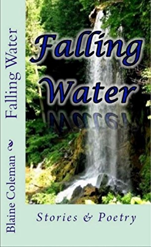 Book: Falling Water - Stories & Poetry by Blaine Coleman