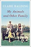 My Animals and Other Family, Clare Balding, 1594205620