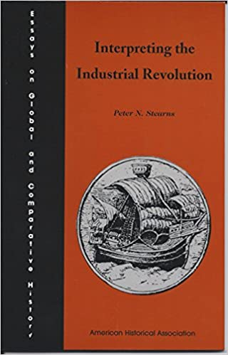 Example Of An Essay With A Thesis Statement Amazoncom Interpreting The Industrial Revolution Essays On Global And  Comparative History Series  Peter N Stearns Books What Is The Thesis Of An Essay also Argumentative Essay Thesis Amazoncom Interpreting The Industrial Revolution Essays On Global  Illustration Essay Example Papers