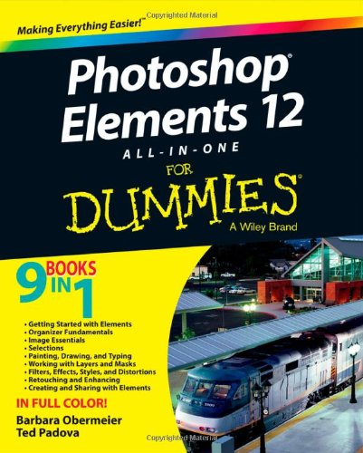 Photoshop Elements 12 All-in-One For Dummies by Barbara Obermeier , Ted Padova, Publisher : For Dummies