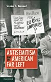 img - for Antisemitism and the American Far Left book / textbook / text book