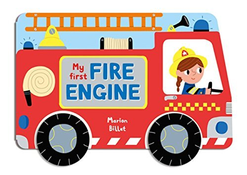 About Fire Engines (Whizzy Wheels: My First Fire Engine: A story board book about a fire engine by Marion Billet (4-Jun-2015) Board book)