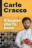 Il buono che fa bene: La cucina della salute interpretata da un grande chef: 60 nuove ricette per 12 superfood (Italian Edition)
