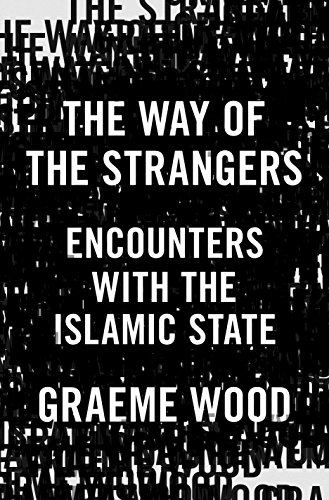 READ The Way of the Strangers: Encounters with the Islamic State<br />[W.O.R.D]